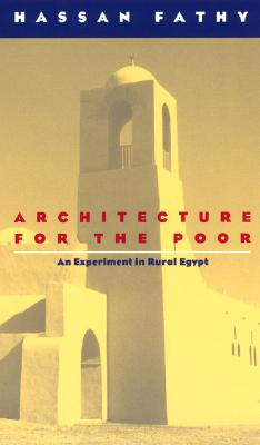 Architecture for the Poor By Fathy, Hassan