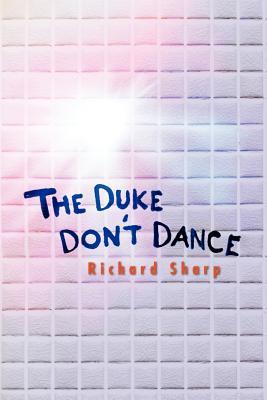 The Duke Don't Dance By Sharp, Richard G.